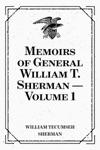 Memoirs Of General William T Sherman  Volume 1