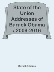 State of the Union Addresses of Barack Obama / 2009-2016