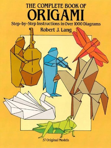 Robert J. Lang - The Complete Book of Origami