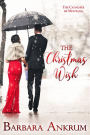 The Christmas Wish - Barbara Ankrum book summary