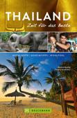 Bruckmann Reiseführer Thailand: Zeit für das Beste