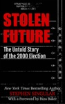 Stolen Future The Untold Story Of The 2000 Election