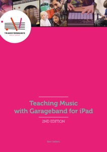 Teaching Music with Garageband for iPad 2nd Edition Book Cover