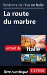 Itinraire De Rve En Italie - La Route Du Marbre