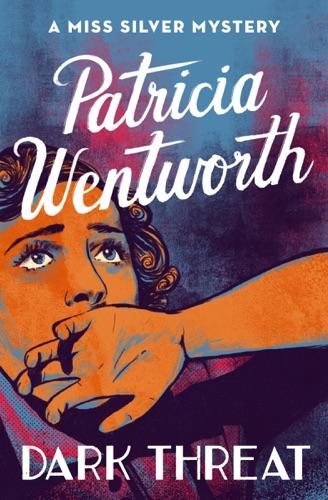 Patricia Wentworth - Dark Threat