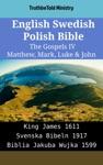 English Swedish Polish Bible - The Gospels IV - Matthew Mark Luke  John