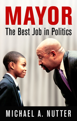 Mayor - Michael A. Nutter book