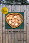 How To Preserve Eggs: Freezing, Pickling, Dehydrating, Larding, Water Glassing, & More