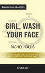 Girl Wash Your Face Stop Believing The Lies About Who You Are So You Can Become Who You Were Meant To Be By Rachel Hollis