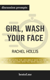 Girl Wash Your Face Stop Believing The Lies About Who You Are So You Can Become Who You Were Meant To Be By Rachel Hollis Discussion Prompts