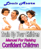 Train Up Your Children Manual For Raising Confident Children