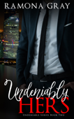 Undeniably Hers (Book Two)