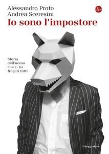 Io sono l'impostore da Alessandro Proto & Andrea Sceresini