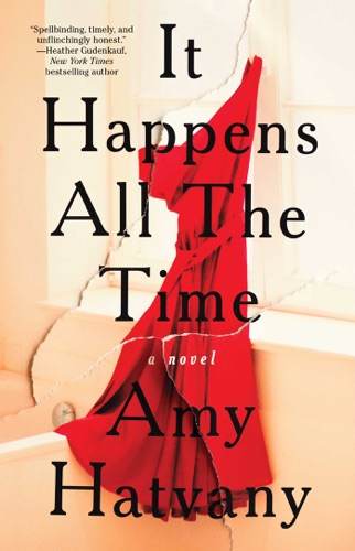 Amy Hatvany - It Happens All the Time