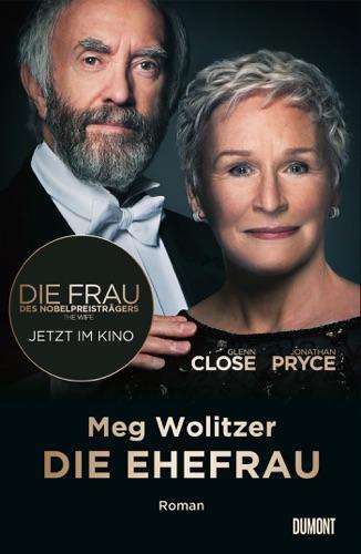 Meg Wolitzer & Stephan Kleiner - Die Ehefrau