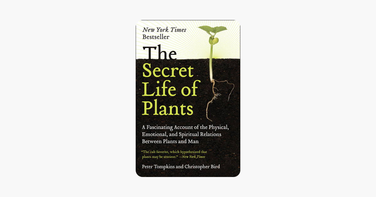The Secret Life of Plants - Peter Tompkins & Christopher Bird