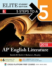 5 STEPS TO A 5: AP ENGLISH LITERATURE 2018 ELITE STUDENT EDITION