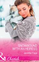 Jennifer Faye - Snowbound With An Heiress artwork