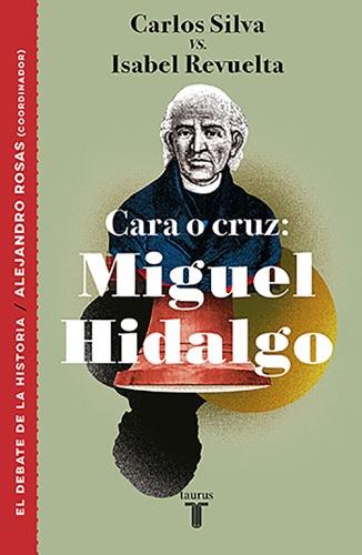 Carlos Silva & Isabel Revuelta - Cara o cruz: Miguel Hidalgo