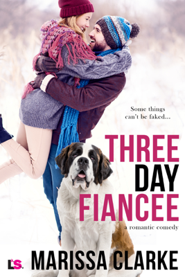 Marissa Clarke - Three Day Fiancee (A Romantic Comedy) book