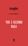 Insights on Mel Robbins's The 5 Second Rule by Instaread
