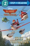 Brave Firefighters Disney Planes Fire  Rescue