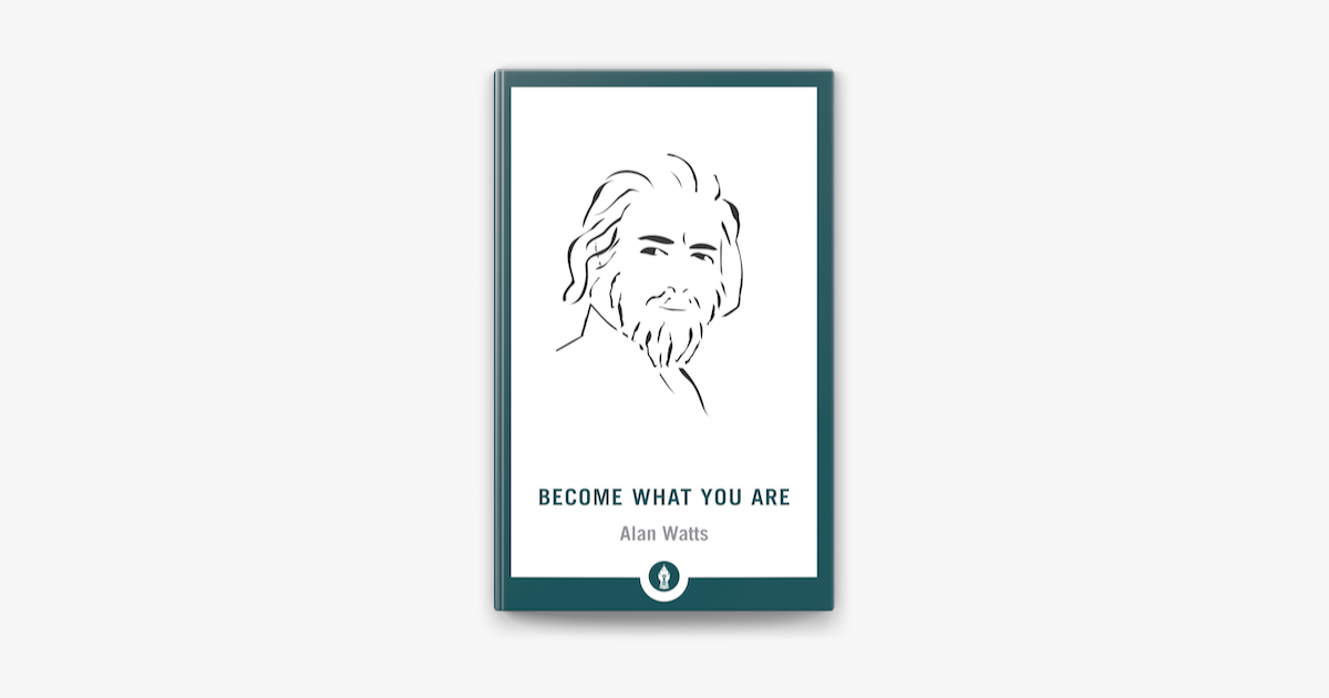 Become What You Are - Alan W. Watts