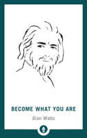 Alan W. Watts - Become What You Are artwork