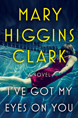 I've Got My Eyes on You - Mary Higgins Clark book