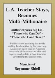 L A Teacher Stays Becomes Multi Millionaire