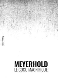 Meyerhold, Le Cocu magnifique