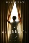 A Neighbors Lie A Chloe Fine Psychological Suspense MysteryBook 2