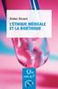 L'éthique médicale et la bioéthique - Didier Sicard