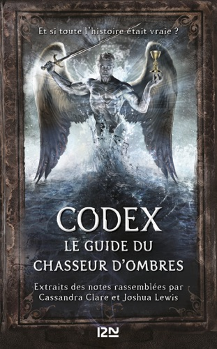 Cassandra Clare - Codex : le guide du Chasseur d'ombres