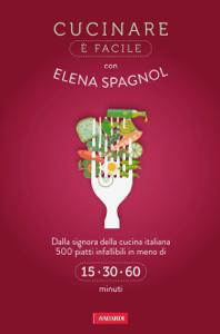 Cucinare è facile con Elena Spagnol Copertina del libro