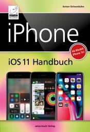 iPhone iOS 11 Handbuch - für iPhone X, 8, 7