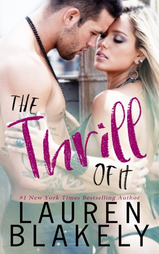 Lauren Blakely - The Thrill of It