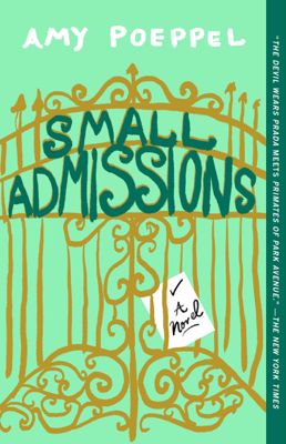 Small Admissions - Amy Poeppel book