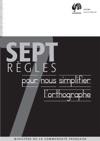Sept Rgles Pour Nous Simplifier Lorthographe