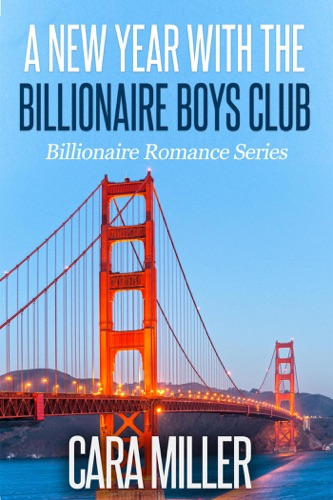 Cara Miller - A New Year with the Billionaire Boys Club
