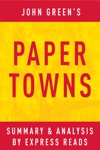 Paper Towns By John Green  Summary  Analysis