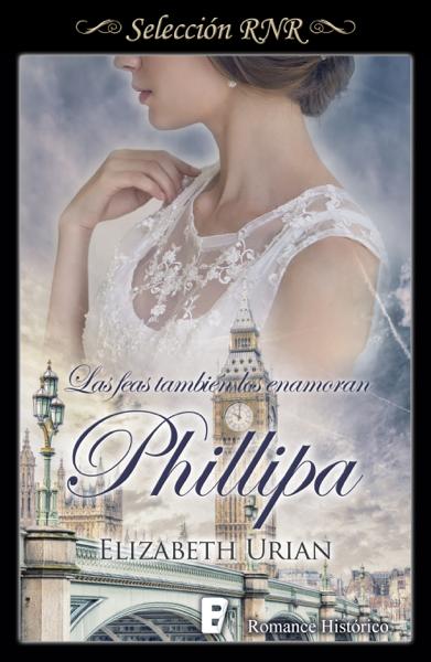 Phillipa (Las feas también los enamoran 5) por Elizabeth Urian