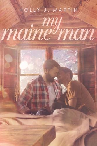 Holly J. Martin - My Maine Man