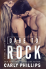 Carly Phillips - Dare to Rock  artwork
