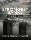 The 99 Strongest Banks In America And Why It Matters