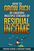 How to Grow Rich by Creating Multiple Streams of Residual Income Book Cover