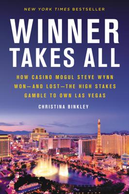 Winner Takes All - Christina Binkley book