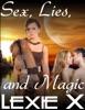 Sex, Lies, And Magic