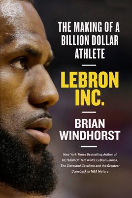 LeBron, Inc. - Brian Windhorst book