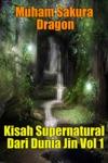 Kisah Supernatural Dari Dunia Jin Vol 1